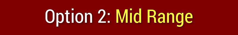 Option 2 Mid Range